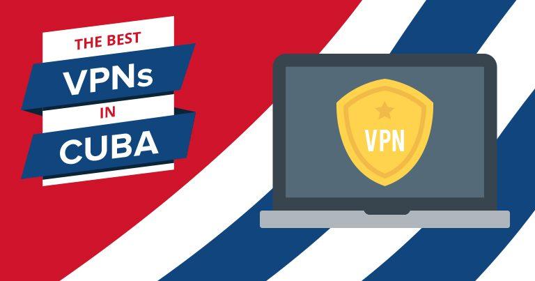 Best VPNs for Cuba