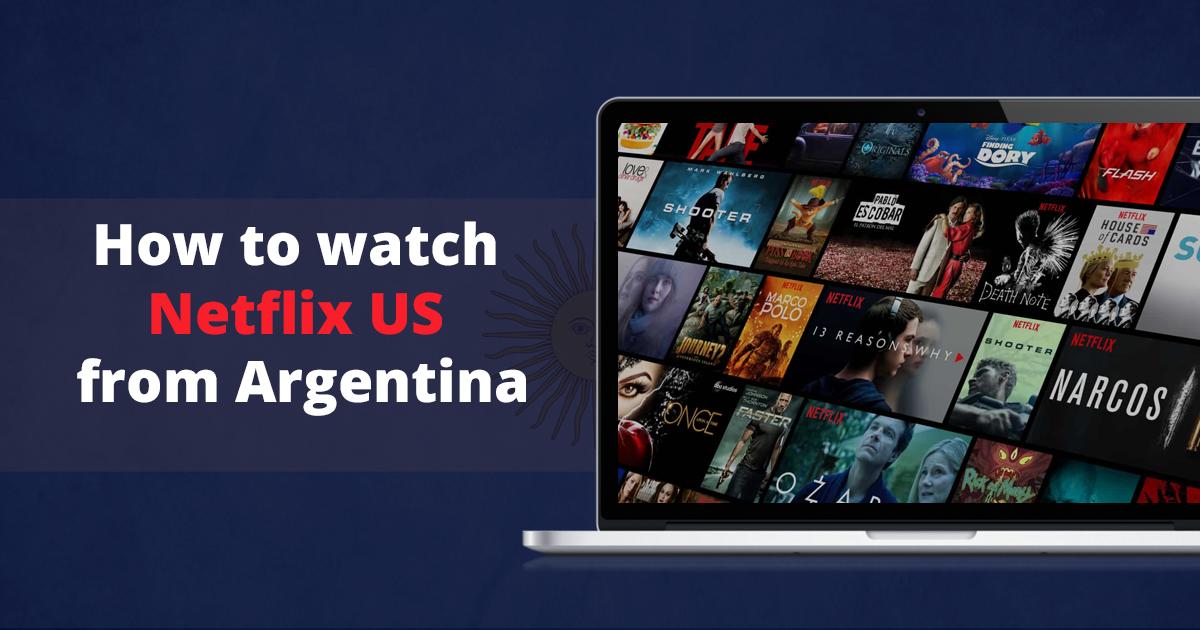 Jak sledovat americký Netflix v Argentině