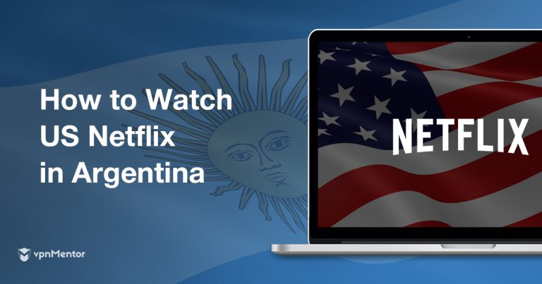 how-to-watch-us-netflix-in-argentina