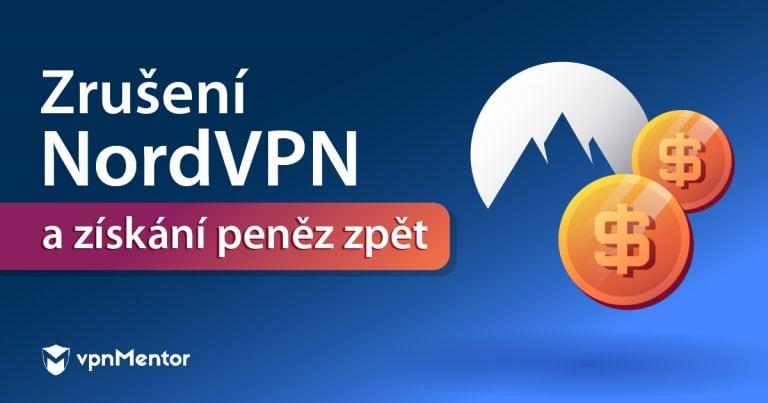 Zrušení NordVPN a získání peněz zpět