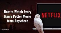 Jak sledovat všechny filmy Harry Potter na Netflixu kdekoliv