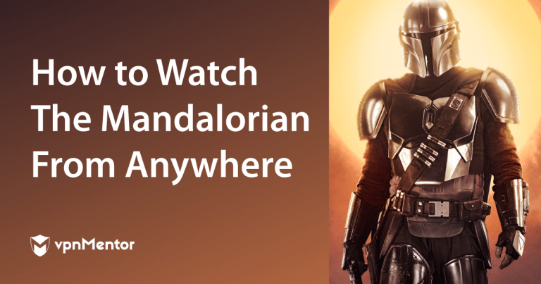 Featured Image How to Watch The Mandalorian From Anywhere.